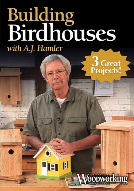 Building Birdhouses with A.J. Hamler DVD
