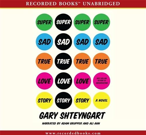Super Sad True Love Story by Gary Shteyngart Audiobook