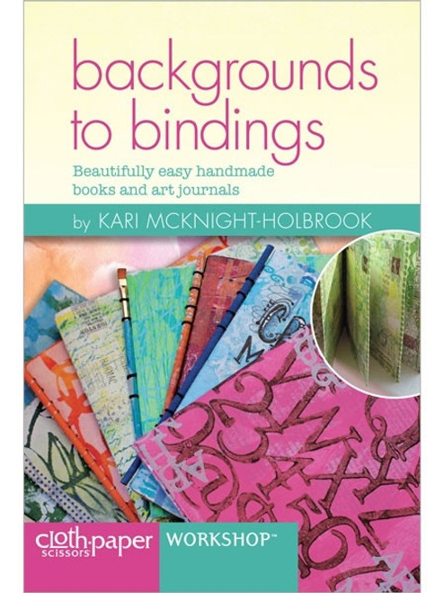 Backgrounds to Bindings by Kari McKnight-Holbrook DVD