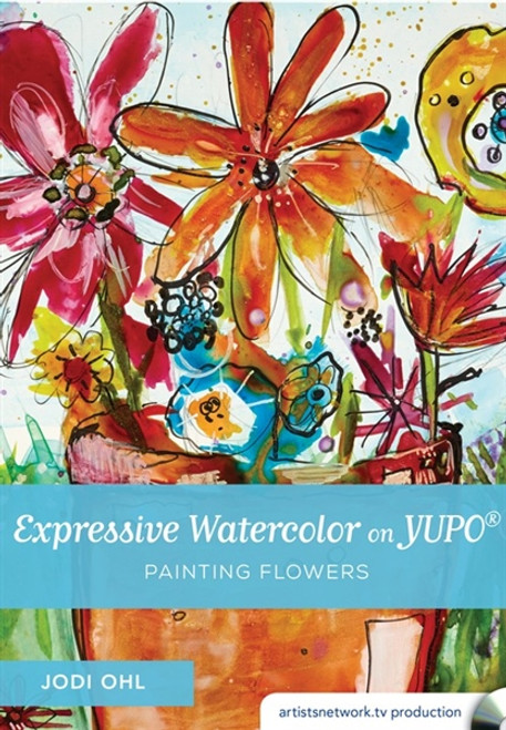 Expressive Watercolor on YUPO? - Painting Flowers with Jodi Ohl DVD