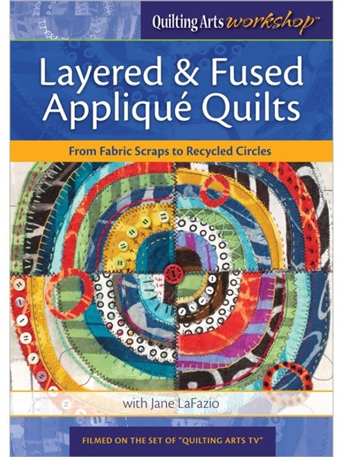 Layered & Fused Applique Quilts with Jane LaFazio DVD
