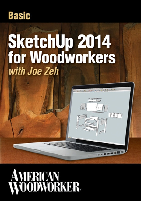 Basic SketchUp 2014 for Woodworkers with Joe Zeh DVD
