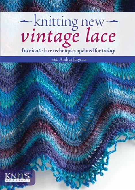 Knitting New Vintage Lace with Andrea Jurgrau DVD