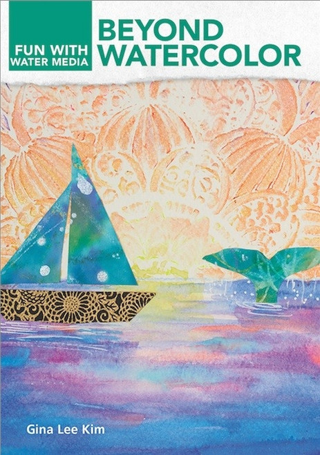 Beyond Watercolor - Fun with Watermedia with Gina Lee Kim DVD