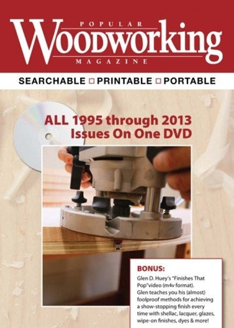 Popular Woodworking Magazine All 1995 Through 2013 Issues On One Dvd