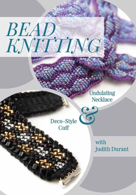 Bead Knitting - Undulating Necklace & Deco-Style Cuff with Judith Durant DVD