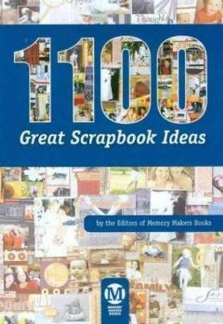 1100 Great Scraook Ideas By The Editors of Memory Makers Books CD