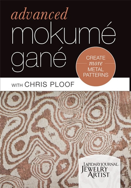 Advanced Mokume Gane - Create More Metal Patterns with Chris Ploof DVD