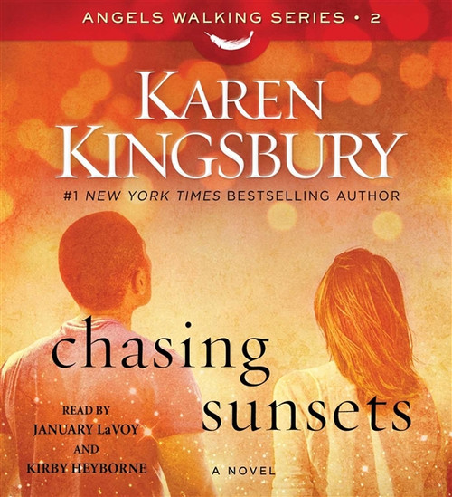 Chasing Sunsets - A Novel - Angels Walking by Karen Kingsbury Audiobook