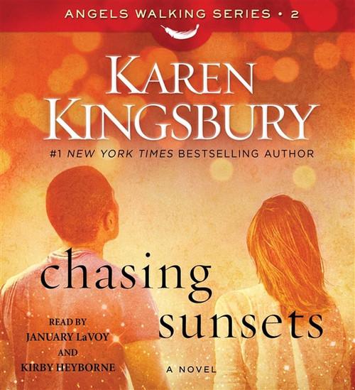 Chasing Sunsets - A Novel - Angels Walking by Karen Kingsbury Audiobook