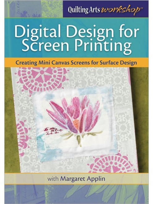 Digital Design for Screen Printing with Margaret Applin DVD