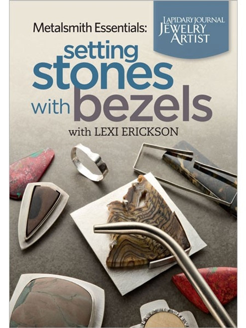 Metalsmith Essentials - Setting Stones with Bezels with Lexi Erickson DVD