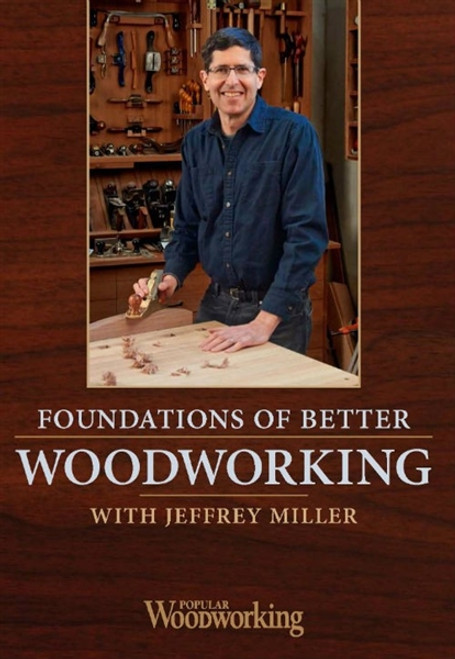 Foundations of Better Woodworking with Jeffrey Miller DVD