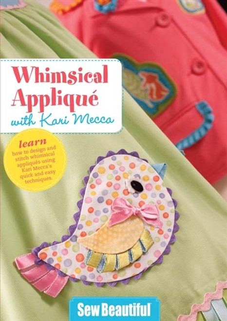 Whimsical Applique with Kari Mecca DVD