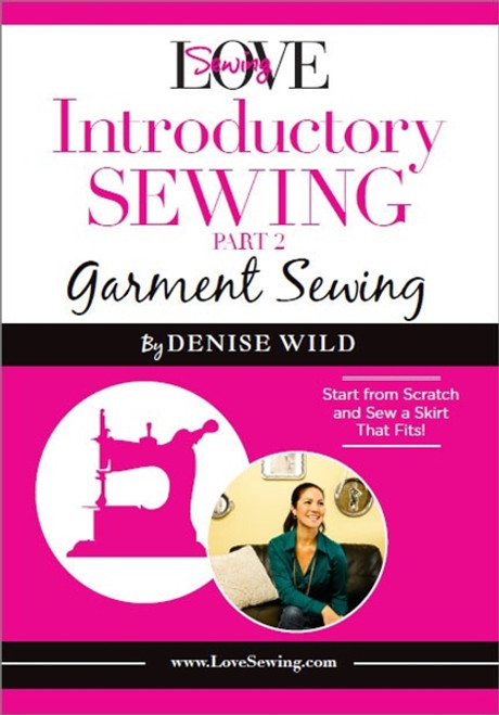 LoveSewing Introductory Sewing - Part 2 Garment Sewing by Denise Wild DVD