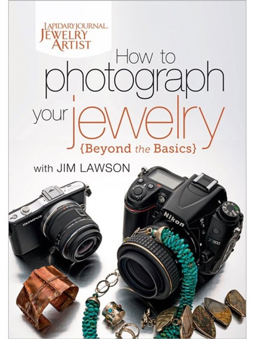 How to Photograph Your Jewelry - Beyond the Basics with Jim Lawson DVD