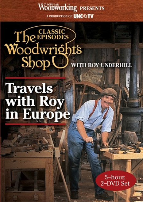 The Woodwright's Shop Travels with Roy in Europe DVD
