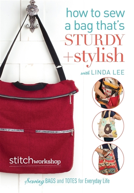 How To Sew A Bag That's Sturdy + Stylish with Linda Lee DVD