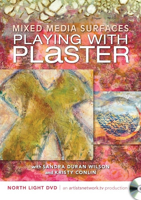 Mixed Media Surfaces - Playing with Plaster with Sandra Duran Wilson & Kristy Conlin DVD