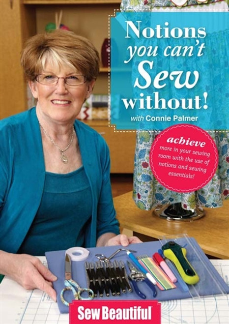 Notions You Can't Sew Without! with Connie Palmer DVD