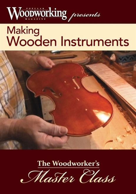 Making Wooden Instruments DVD The Woodworker's Master Class