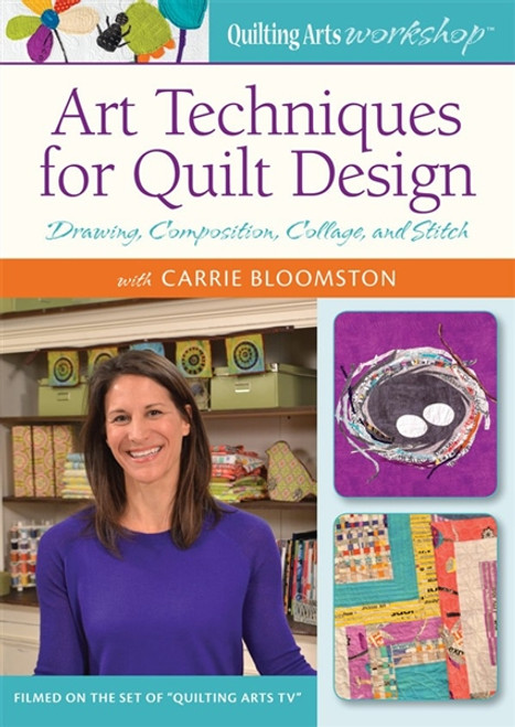 Art Techniques for Quilt Design with Carrie Bloomston DVD
