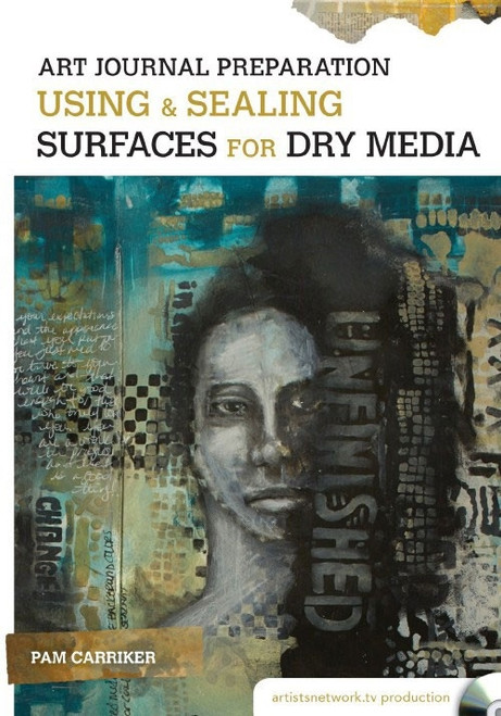 Art Journal Preparation - Using and Sealing Surfaces for Dry Media with Pam Carriker DVD