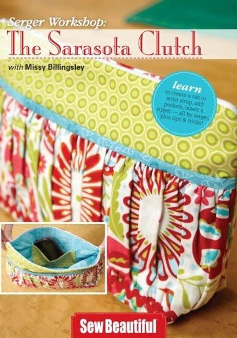 Serger Workshop The Sarasota Clutch with Missy Blllingsley DVD