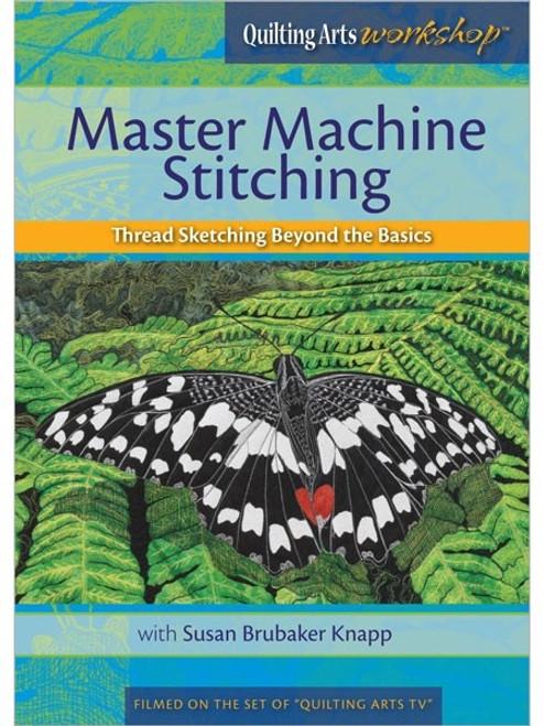 Master Machine Stitching With Susan Brubaker Knapp DVD