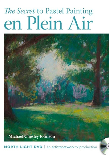 The Secret to Pastel Painting en Plein Air with Michael Chesley Johnson DVD