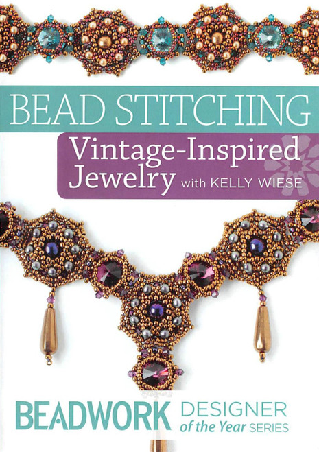 Bead Stitching Vintage-Inspired Jewelry with Kelly Wiese DVD (9781620339015)