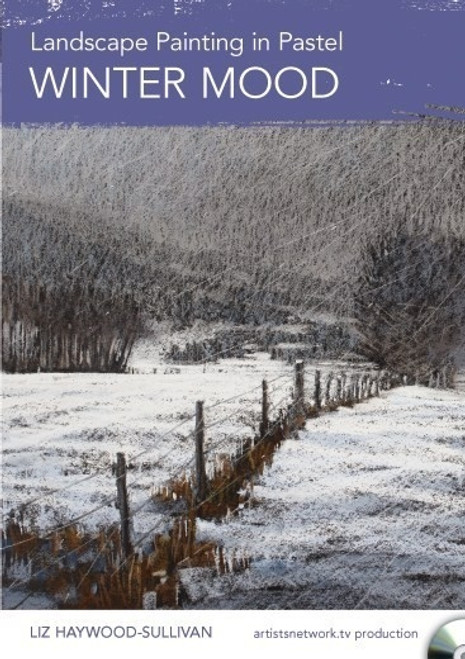 Landscape Painting in Pastel - Winter Mood with Liz Haywood-Sullivan DVD