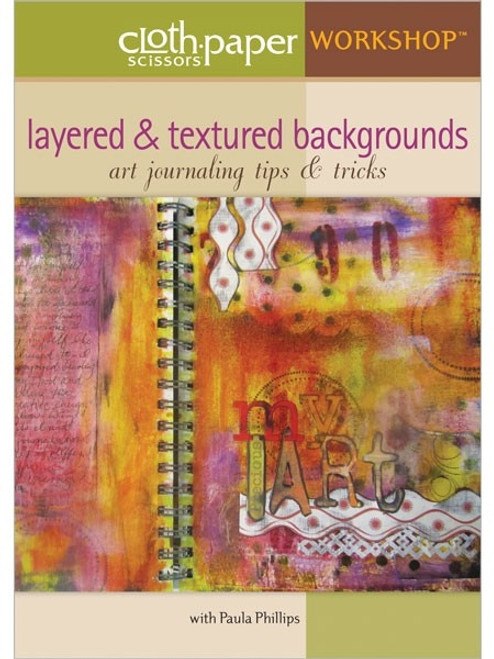 Layered & Textured Backgrounds - Art Journaling Tips & Tricks with Paula Phillips DVD