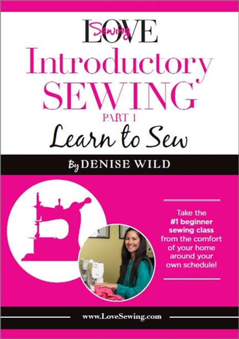 LoveSewing Introductory Sewing - Part 1 Learn to Sew by Denise Wild DVD