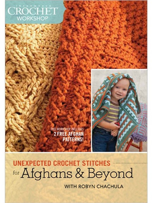 Unexpected Crochet Stitches for Afghans and Beyond with Robyn Chachula DVD