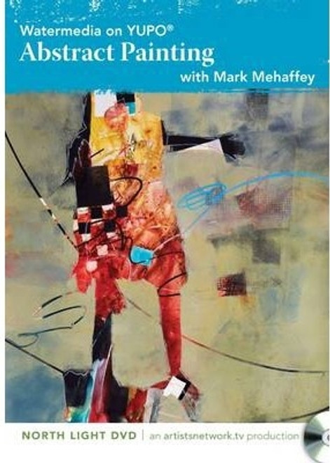 Watermedia on YUPO Abstract Painting with Mark Mehaffey DVD