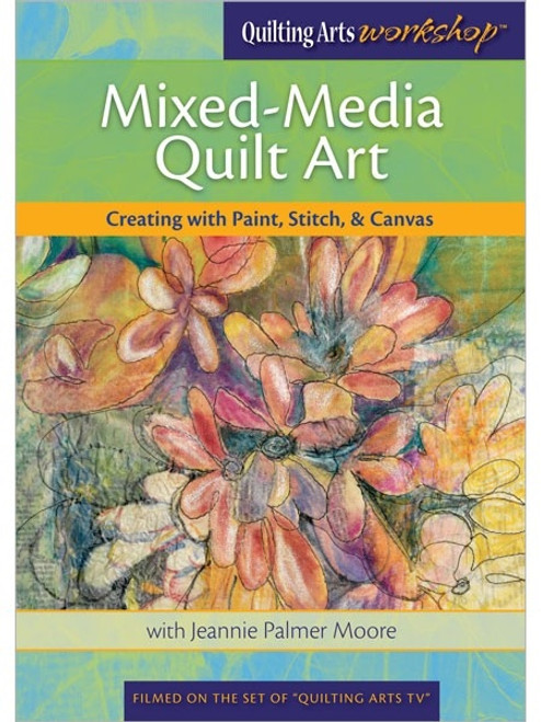 Mixed-media Quilt Art with Jeannie Palmer Moore DVD