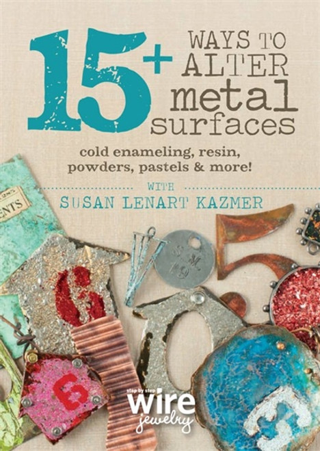 15+ Ways to Alter Metal Surfaces with Susan Lenart Kazmer DVD