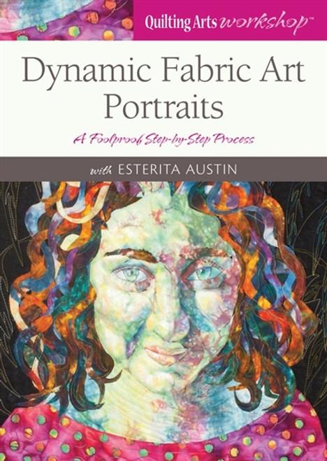 Dynamic Fabric Art Portraits with Esterita Austin DVD