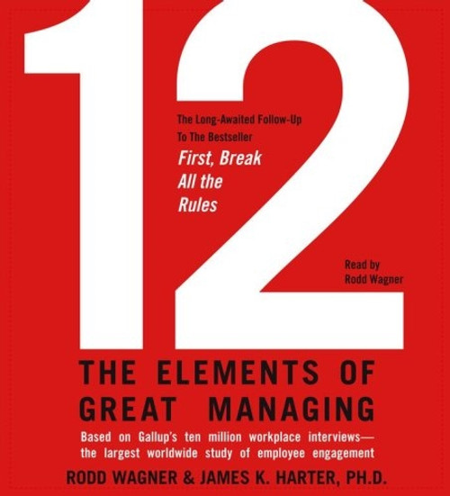 12 - The Elements of Great Managing by Rodd Wagner Audiobook