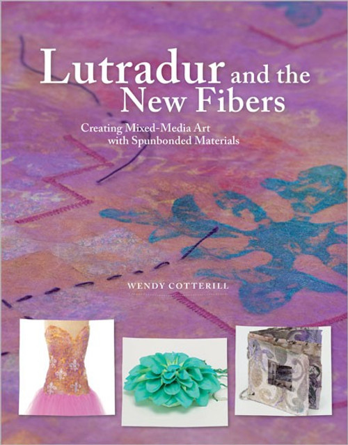Lutradur and the New Fibers by Wendy Cotterill