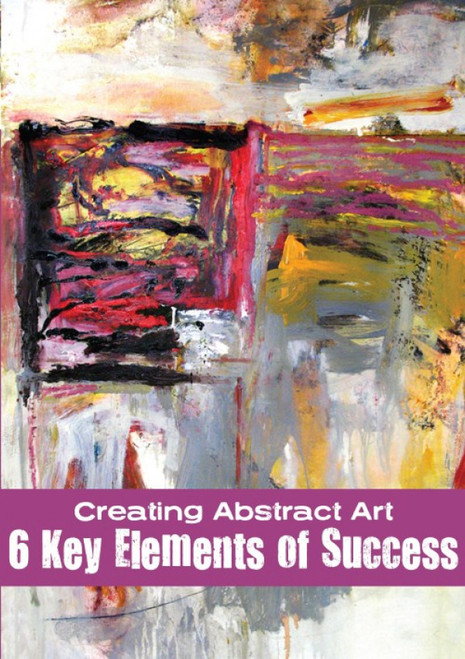 Creating Abstract Art - 6 Key Elements of Success with Dean Nimmer DVD
