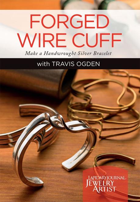 Forged Wire Cuff - Make a Handwrought Silver Bracelet with Travis Ogden DVD