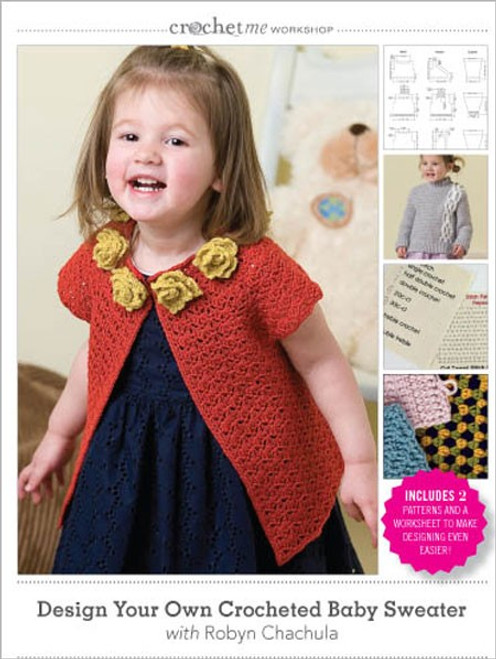 Crochet Me Workshop - Design Your Own Crocheted Baby Sweater with Robyn Chachula DVD