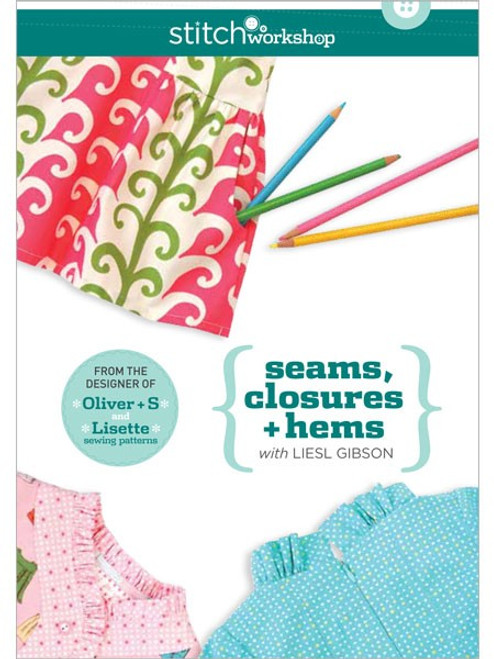 Stitch Workshop - Seams Closures + Hems with Liesl Gibson DVD