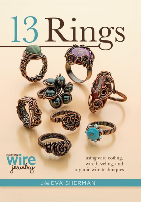 13 Rings with Eva Sherman using Wire Coiling, Wire Bezeling, and Organic Wire Techniques DVD