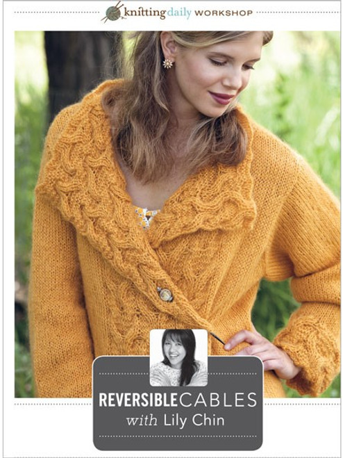 Knitting Daily Workshop Reversible Cables with Lily Chin DVD