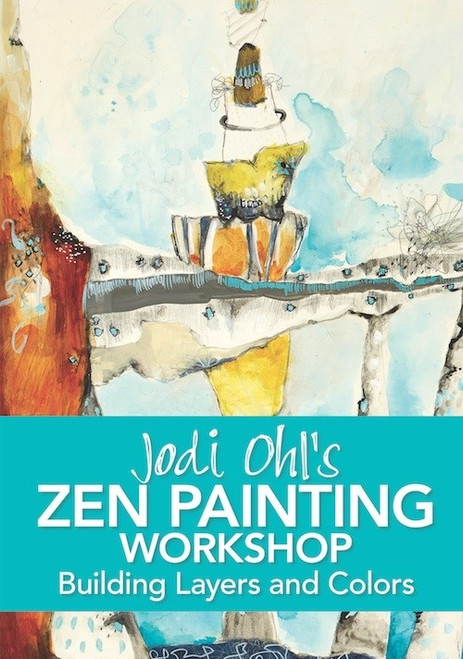 Jodi Ohl's Zen Painting Workshop - Building Layers and Colors DVD