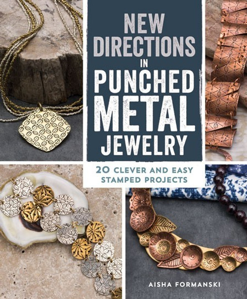 New Directions in Punched Metal Jewelry by Aisha Formanski- Paperback