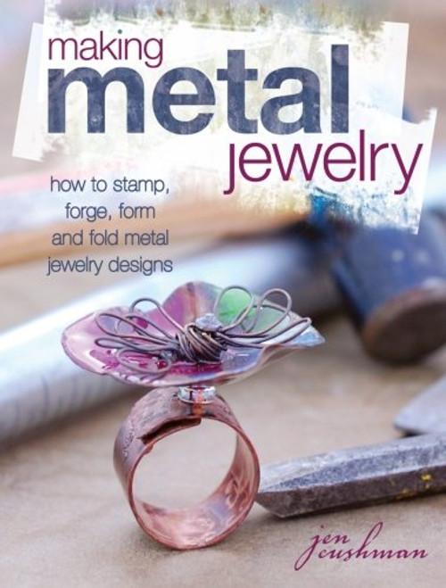 Making Metal Jewelry by Jen Cushman - Paperback (9781440322563)